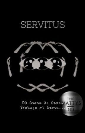 Servitus // Kraksa // Wattys 2016 by Paranienormalne