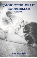 Mon plus beau cauchemar(Vkook) by Taetaelea