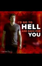 I'd Go To Hell And Back For You (VD Fanfiction) by yourinsanity