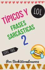 Típicos y frases sarcásticas 2 by BookWormLover098