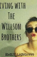 Living with the Willson Brothers by e_rose333