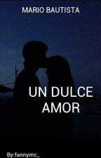 Un dulce amor - 'Mario Bautista' by fannymc_