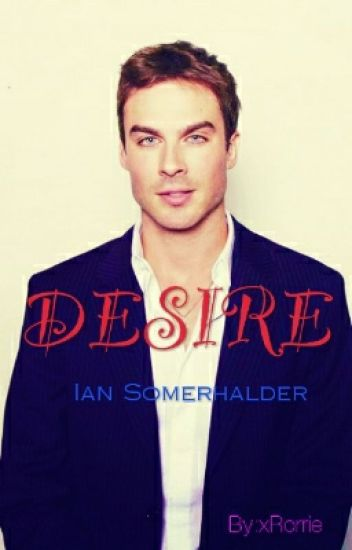 Desire [PL] - Ian Somerhalder & Shelley Hennig ✅