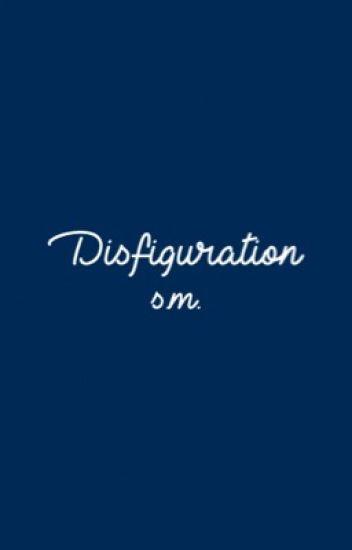 Disfiguration //s.m.//