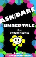 ASK/DARE UNDERTALE by UndyneKayKay