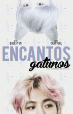 Encantos gatunos {ChanBaek/BaekYeol} by Emiita13
