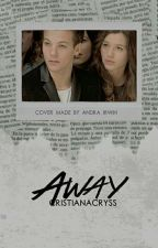 Away | l.t by CristianaCryss