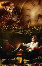 If These Wings Could Fly │l.s. by danyelarry