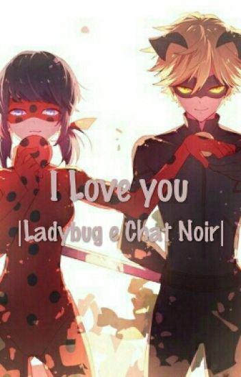 I Love You |Ludybug e Chat Noir|
