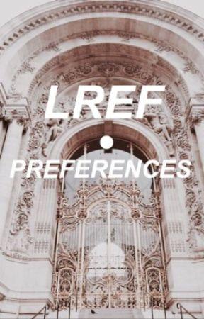 LREF • PREFERENCES by -multidaddies