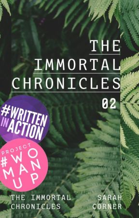 The Immortal Chronicles | | b o o k 2 by -SarahCorner-