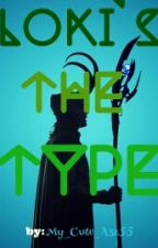 Loki's the type by My_Cute_Asz55