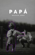 Papá » Saga PP #1 © by Broken_Arms