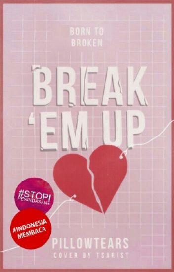 Break 'em Up