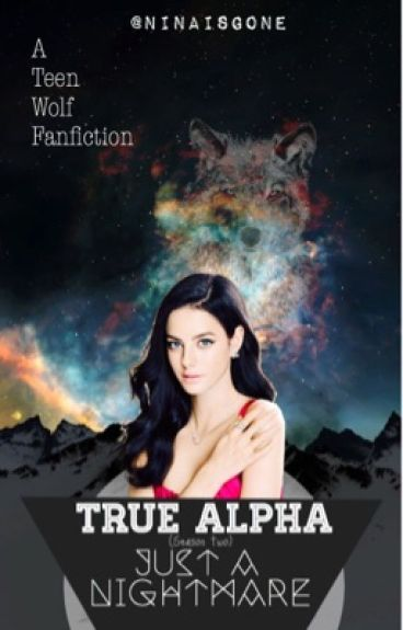 True Alpha - Just A Nightmare   Season-II 