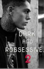 Dark And Possessive 2. by jri_sjim