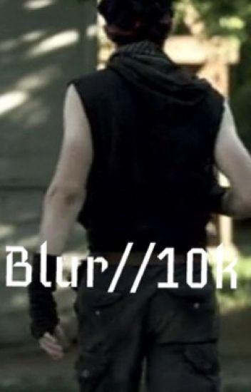 Blur// 10k fanfic
