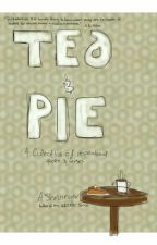 Tea & Pie by AShruinger