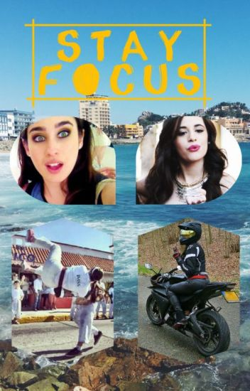 Stay Focus (Camren)