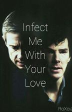 Infect me with your love | PL by Roxcia