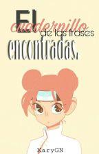El Cuadernillo De Las Frases Encontradas(Editando) by KaryGN