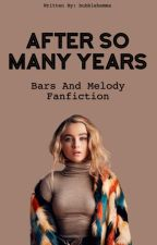 After so many years | Bars&Melody (discontinued) by daisiesfroy