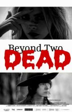 Beyond Two Dead - The Walking Dead FANFIC by xpurposemz