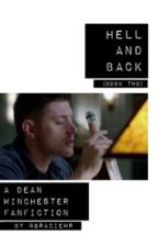 Hell and Back - A Dean Winchester Fanfiction by we_aretheyoung