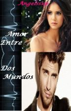 Amor entre dos Mundos.! by Angelssxp