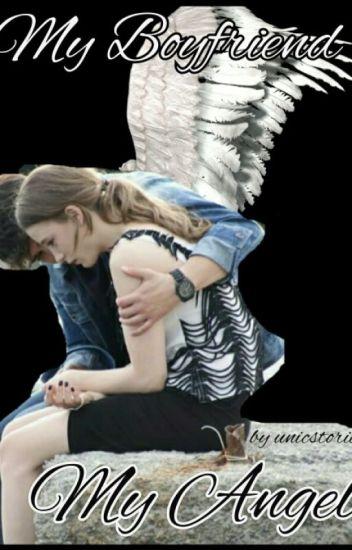 My Boyfriend, My Angel? - gianella pato - Wattpad