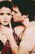 I'm In Love With My Teacher by sid_xo