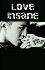 Love insane [G-Dragon] by SeleneLatino