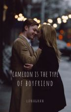 cameron's the type of boyfriend by lunaghan