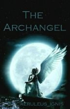 The Archangel [On-Going] by caeruleus_ignis