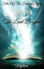 The Land Beyond by Mythira
