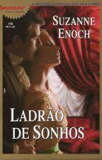 Ladrão de sonhos -Suzanne Enoch (Série- Libertinos 1) by RosimeireSilvaTeixei