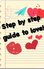Step-by-step guide to love! by _Dumaka_