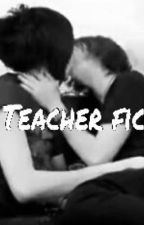 Teacher fic | Phan Smut by JustTotallySadie