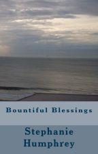Bountiful Blessings by determinedpublishing