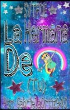 Star Vs. Las Fuerzas Del Mal-La Hermana De Star(Tu) by GabrielaOrtiz940