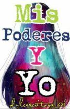 Mis Poderes y Yo by EliuTriz