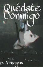 Quédate Conmigo. // #CMV 2 by akfjsnfjalfn