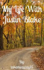 My Life With Justin Blake by takemeaway15