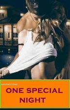One Special Night (Completed) by MariaSoledad007