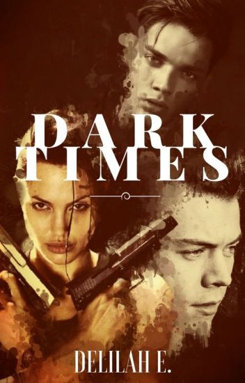 Dark Times [Harry Styles] AU