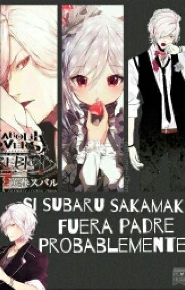 Si Subaru Fuera Padre Probablemente... [{Book 5■}] ©