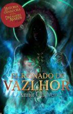 El reinado de Vazlhor [Los últimos héroes de Belathoria #1] #PGP2016  by misscecily13