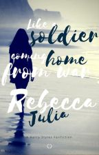 Like a soldier coming home from war |H.S. by ButterflyCanFly_75