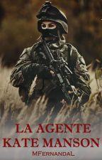 La Agente Kate Manson. (#Wattys2016) by MFernandaL