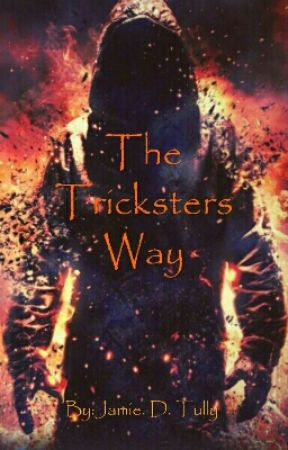 The Tricksters Way  by JamieTully
